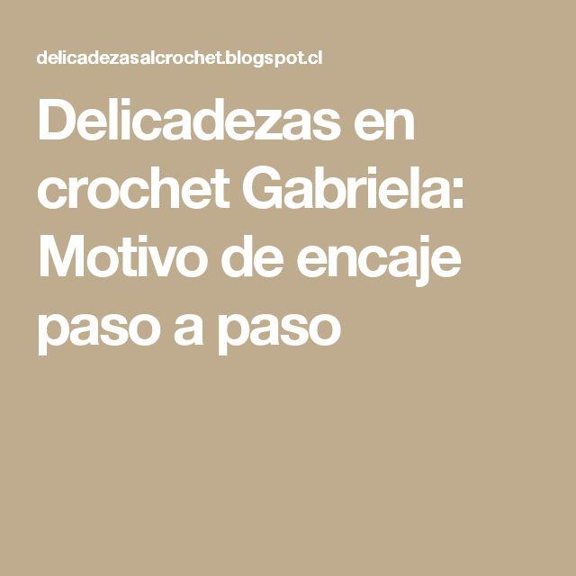 Delicadezas en crochet Gabriela: Motivo de encaje paso a paso