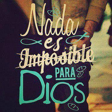 Lucas 1:37 porque nada hay imposible para Dios.♔