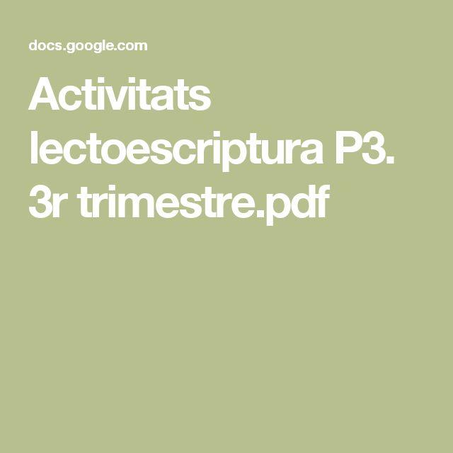 Activitats lectoescriptura P3. 3r trimestre.pdf