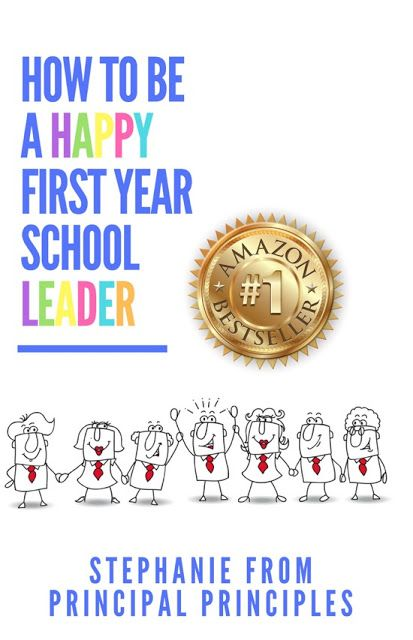 Principal Principles- How to Be a Happy First Year School Leader #1 Best Seller on Amazon for Administration and Leadership Categories