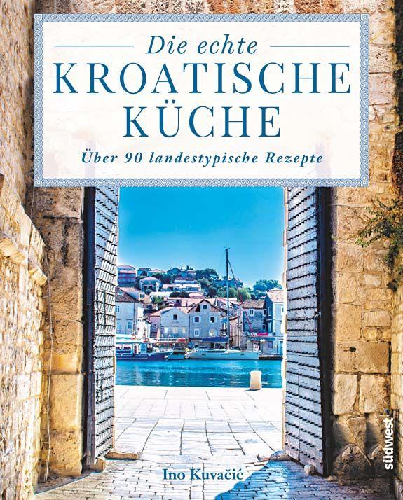 """Mehr als Cevapcici: Kochbuch """"Die echte kroatische Küche"""" mit 90 Rezepten.  #kroatien #kochen #gifts #reisen"""