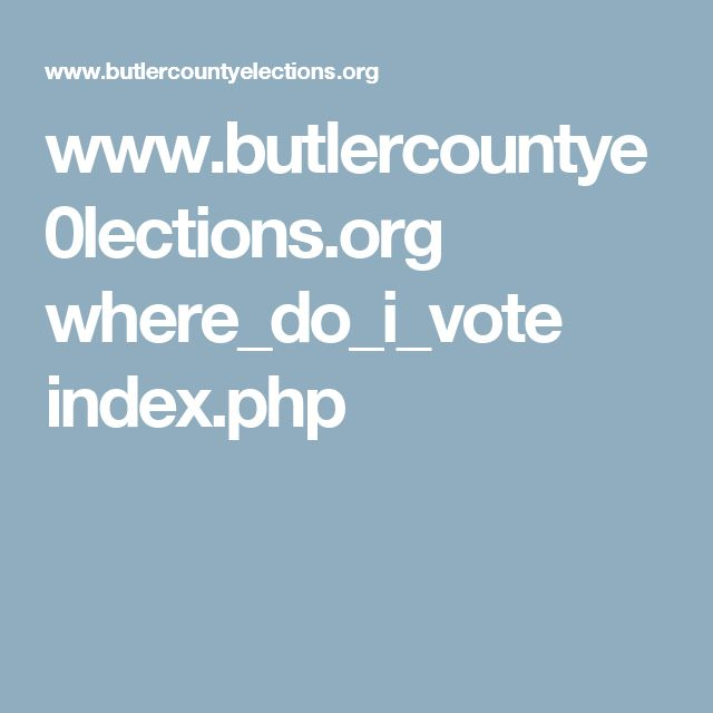 www.butlercountye0lections.org where_do_i_vote index.php
