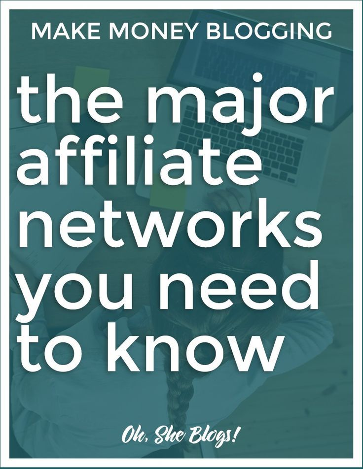 The Major Affiliate Networks Every Blogger Needs to Know   Oh, She Blogs!
