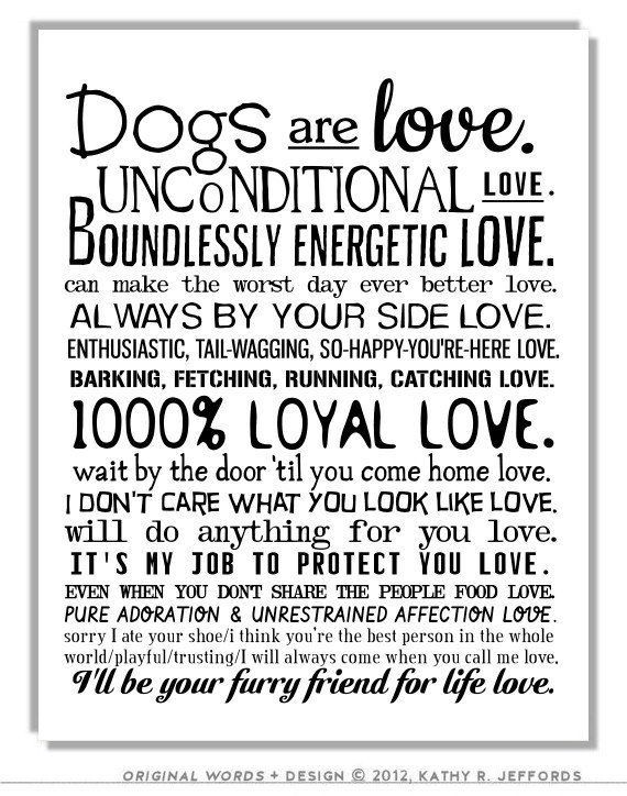 Dogs Are Love Typographic Print. Sentimental Pet Poem. Dogs Wall Art. I Love My Dog Quotes Poster. Gift For Dog People Or Animal Rescue. on ...