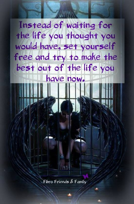 Set yourself free and make the most of what you have now.