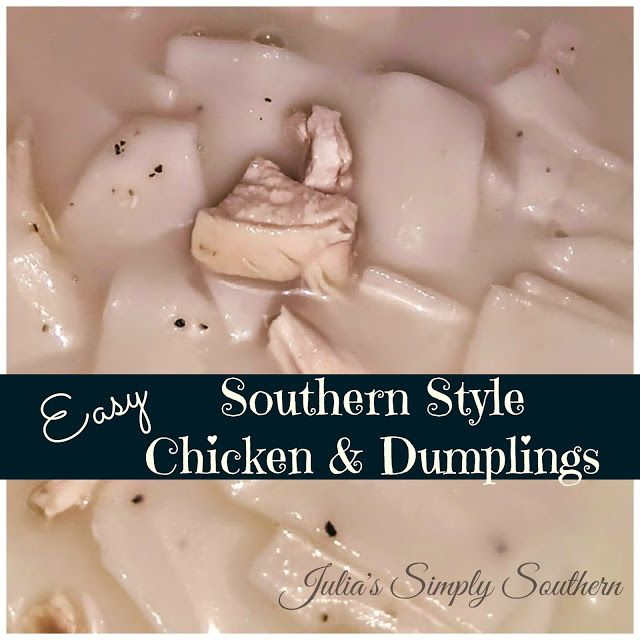 Easy ~ Southern Style Chicken N Dumplings