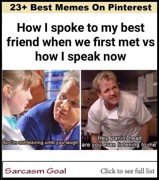 23 Best Memes On Pinterest Funny Friend Memes Memes Sarcastic Funny Memes Sarcastic