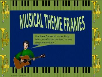 $2 not grade specific This non-transparent music themed frame set includes frames featuring 4 different musical instruments: trumpet, saxophone, French horn and a harp (complete with Christmas colours!). Use these frames for notes, blogs, labels, certificates, borders, concert flyers, concert programmes, music awards,school events, and other classroom activities. These non-editable music-themed frames will bring your projects to life!