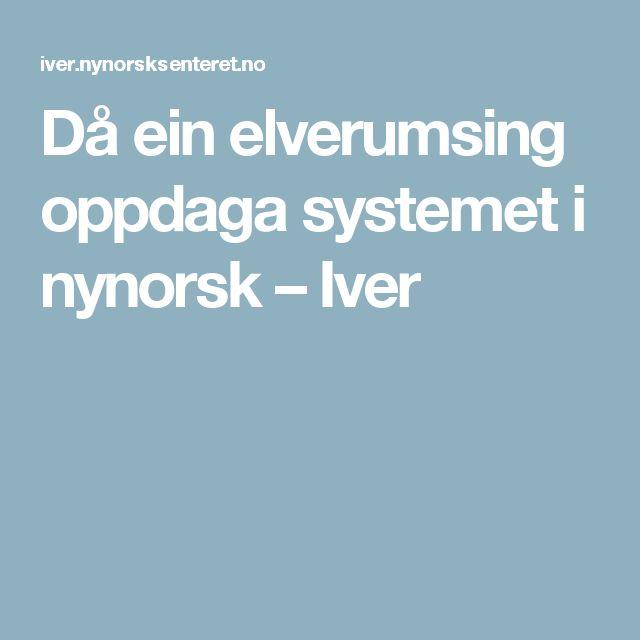 Då    ein    elverumsing    oppdaga    systemet    i    nynorsk  –  Iver