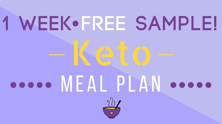 keto meal plan - Free sample meal plan - 1 week, 7 days, 3 meals 1 snack a day!