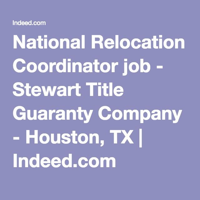 National Relocation Coordinator job - Stewart Title Guaranty - indeed com resume search