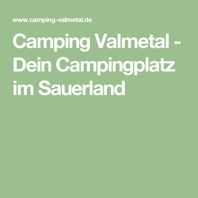 Camping Valmetal - Dein Campingplatz im Sauerland
