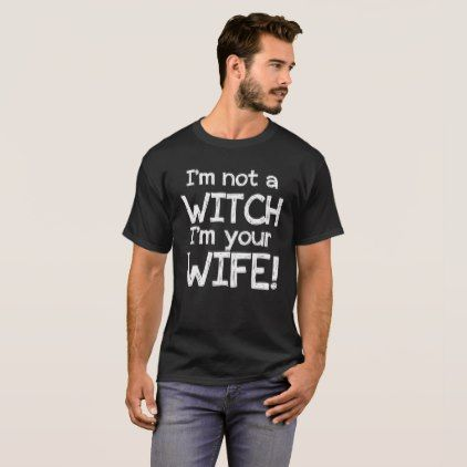 Princess Bride Witch Wife T-Shirt I'm Not A Witch - bride diy wedding marriage bridal