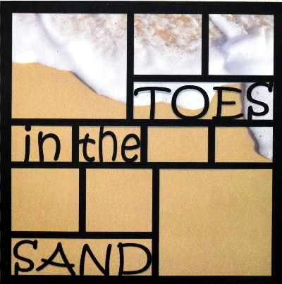 EZLaserDesigns : Toes in the Sand  scrapbook overlay beach vacation ocean layout