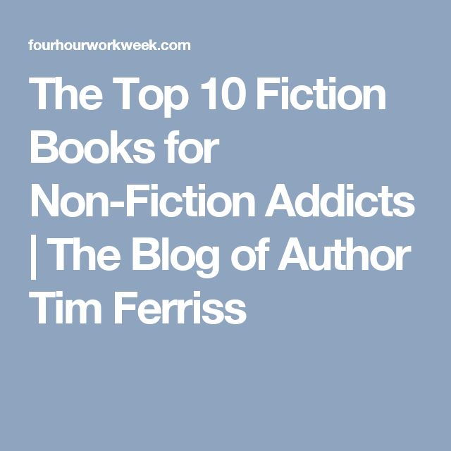 The Top 10 Fiction Books for Non-Fiction Addicts | The Blog of Author Tim Ferriss