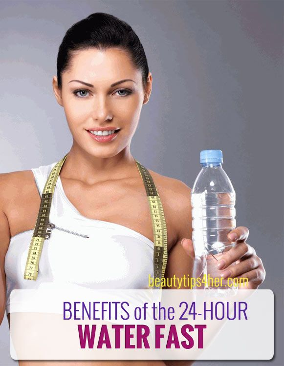 The Benefits of the 24 Hour Water Fast | Beauty and MakeUp Tips