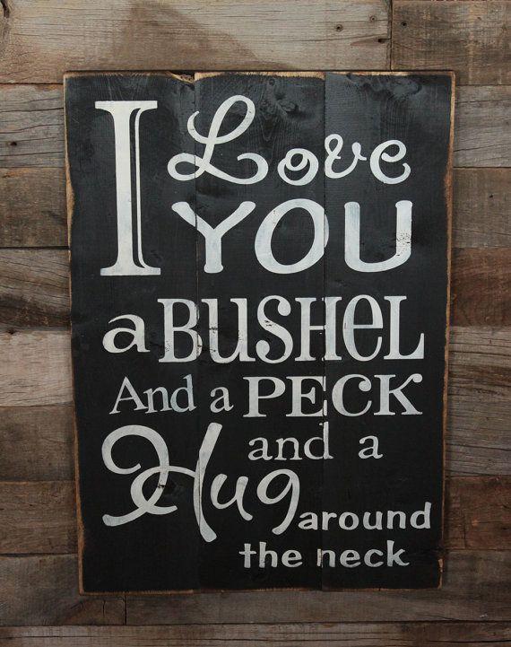 Large Wood Sign  I Love you a Bushel and a Peck  by dustinshelves, $35.00