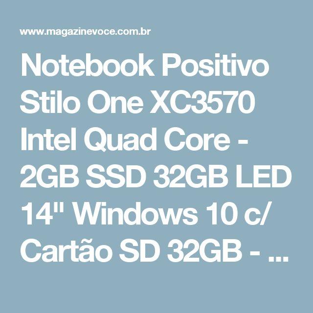 "Notebook Positivo Stilo One XC3570 Intel Quad Core - 2GB SSD 32GB LED 14"" Windows 10 c/ Cartão SD 32GB - Magazine Borgo"