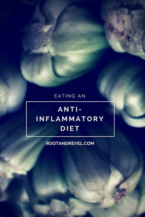 What is an Anti-inflammatory Diet? Find out what you should be eating more and less of in order to reduce inflammation and live a long and happy life! | rootandrevel.com