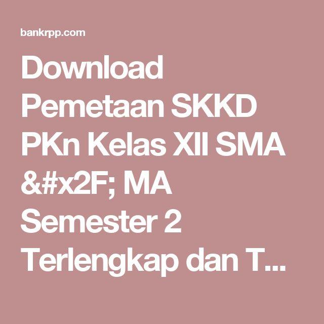 Download Pemetaan SKKD PKn Kelas XII SMA / MA Semester 2 Terlengkap dan Terbaru - BankRPP.Com