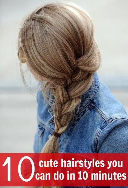 cute hairstyles you can do in 10 minutes