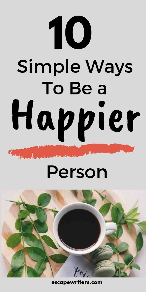 How To Live a Happy Life? Develop 10 Habits To Be a Happier Person Today 1