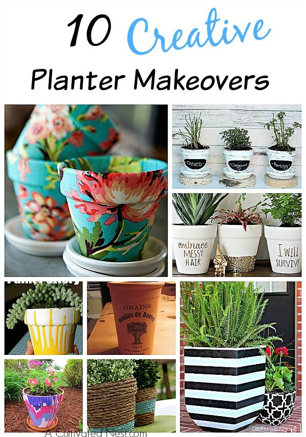Whether you've got a potted garden or are planning to give flowers as a gift, these 10 DIY Planter Makeovers should be very helpful!