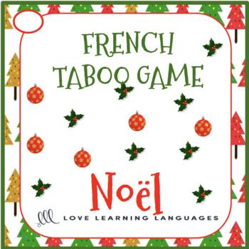 Play this French Christmas - Noël Taboo game and have some fun! Playing games and having fun is when learning really happens in French class. I love to play the game Taboo with my students. French taboo is a game that is easy to modify and use with beginners and advanced students alike. ★This resource is part of my French taboo games growing bundle....