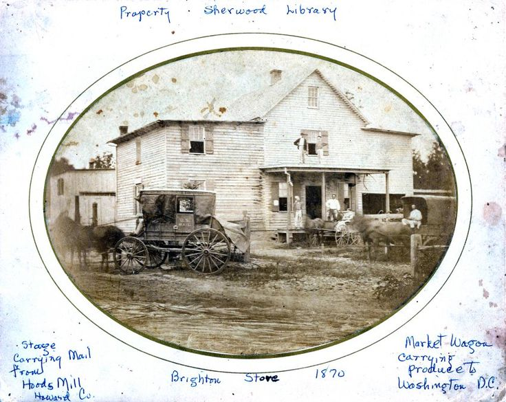 A photo from our collection dated 1870 depicting a Brighton store with a stage carrying mail from Hood's Mill in Howard County to Brookeville via Brighton and a Market Wagon carrying produce to Washington, D.C.