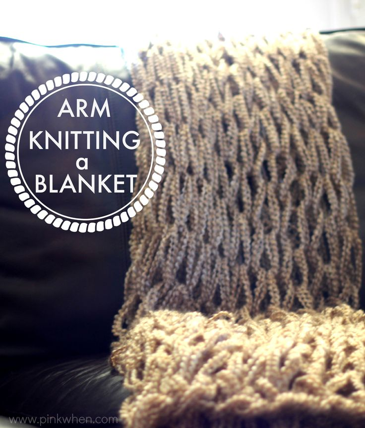 DIY ARM KNITTING A BLANKET - FULL TUTORIAL WITH VIDEO via PINKWHEN.COM