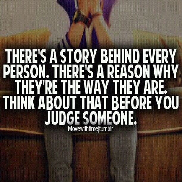 ... there story is Sayings, Life Quotes, Stuff, Judges, True, DonT Judge