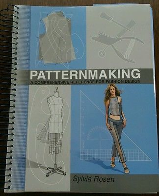 Patternmaking : A Comprehensive Reference for Fashion Design by Sylvia Rosen...