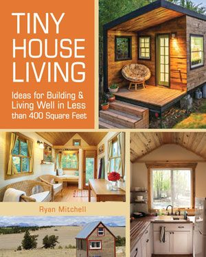 Tiny House Living 5 Top Barriers; the Solutions; planning; land; designing; etc.  It's all here on this site!!