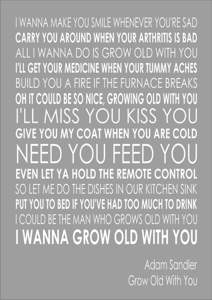 Grow Old With You - Adam Sandler -  Word Wall Art Typography Words Lyric Lyrics
