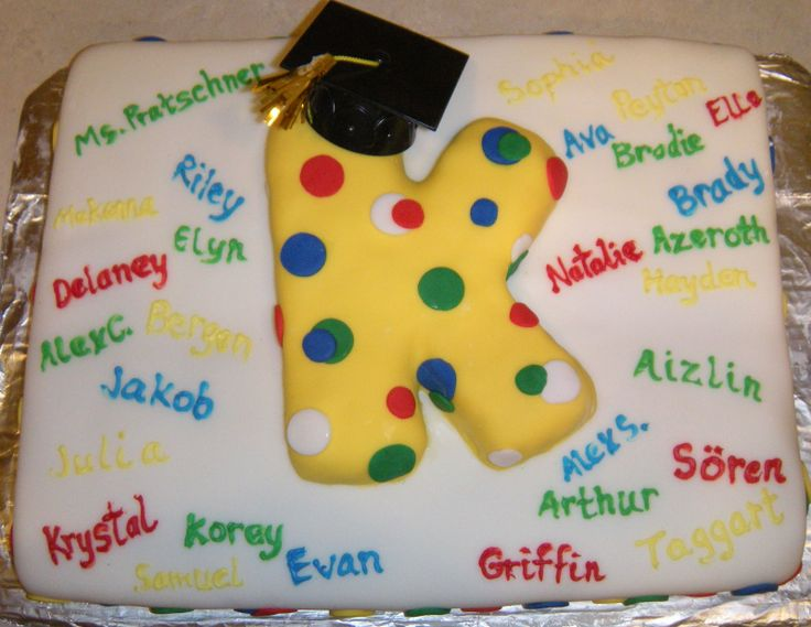Very cute cake idea that displays all the Kindergarten graduates names