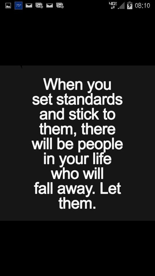 """Some of the best advice I can give..surround yourself with people that believe in the same standards as yourself, by doing this the """"bad apples"""" will be dropped from your life and life will be so much more worth while ;-)"""