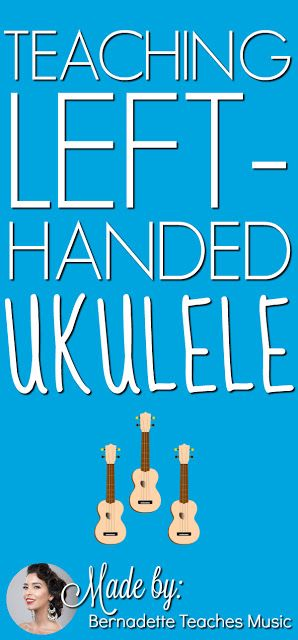 Teaching Left-Handed Ukulele