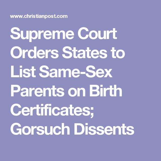 Supreme Court Orders States to List Same-Sex Parents on Birth Certificates; Gorsuch Dissents