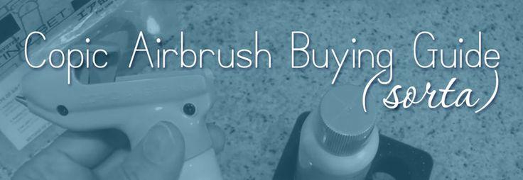Copic Airbrush Buyers Guide ( sorta). Sandy Allnock includes video