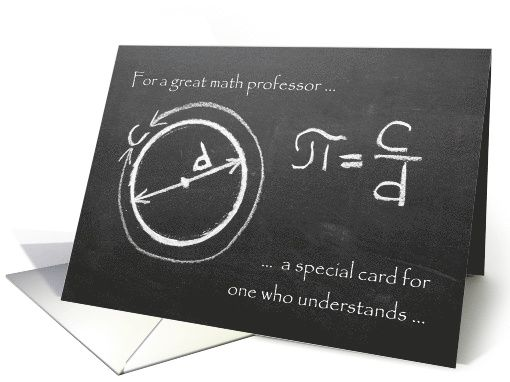 The math professor in your life will be so surprised to receive a card for Pi Day (March 14)! This one features an image of a old-fashioned black chalkboard with a handwritten formula for pi.