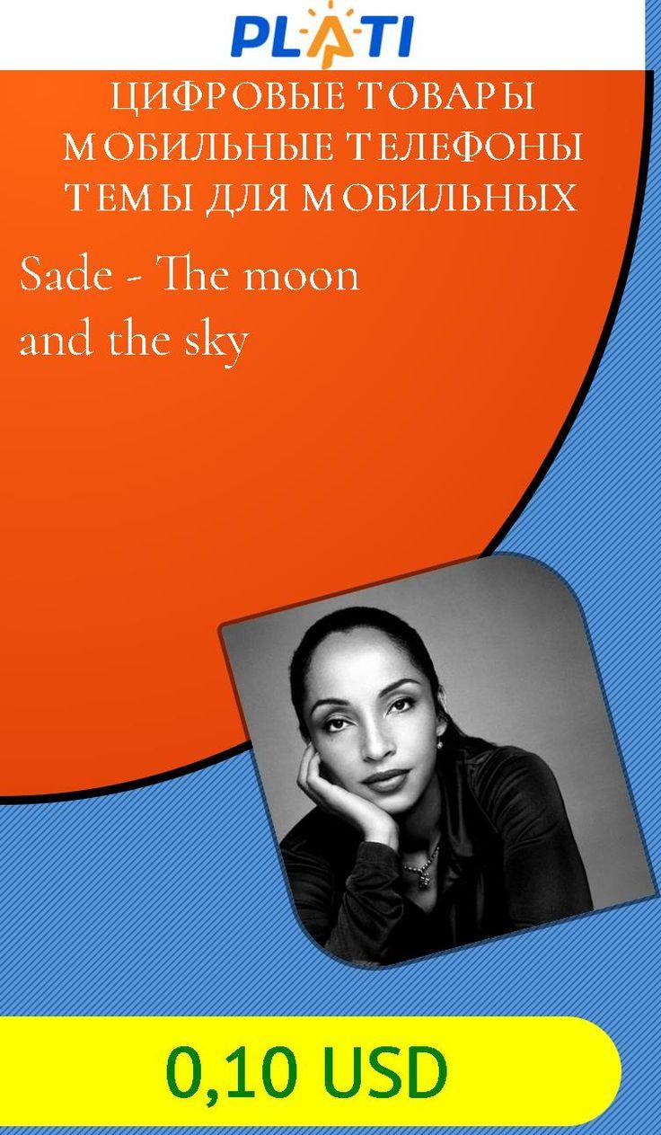 Sade - The moon and the sky Цифровые товары Мобильные телефоны Темы для мобильных