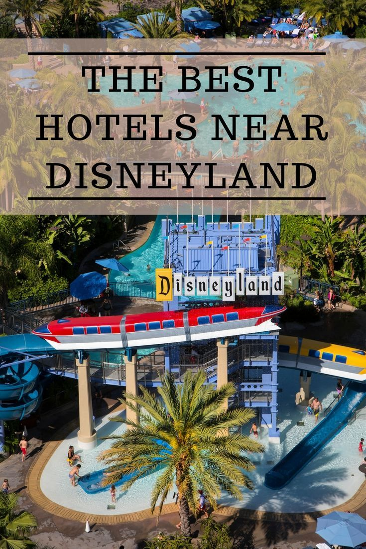Best Hotels Near Disneyland Resort By Pa Reviews