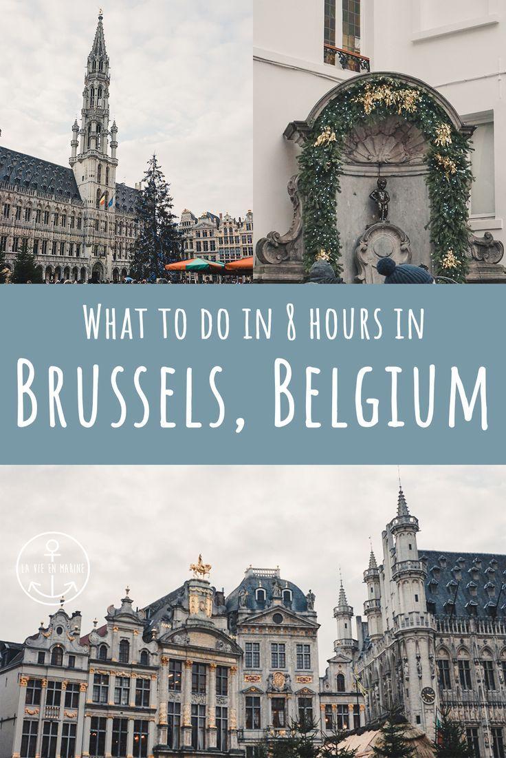 8 Hours In Brussels What You Need To See La Vie En Marine In 2020 Brussel La Vie 8 Hours