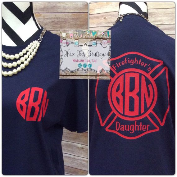 Firefighter Daughter Monogram Shirt. by ThreeTeesBoutique on Etsy
