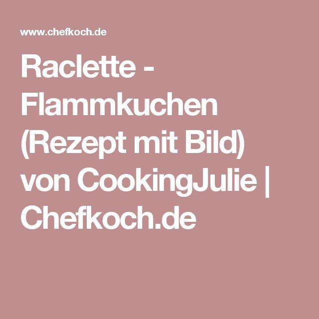 Raclette - Flammkuchen (Rezept mit Bild) von CookingJulie   Chefkoch.de