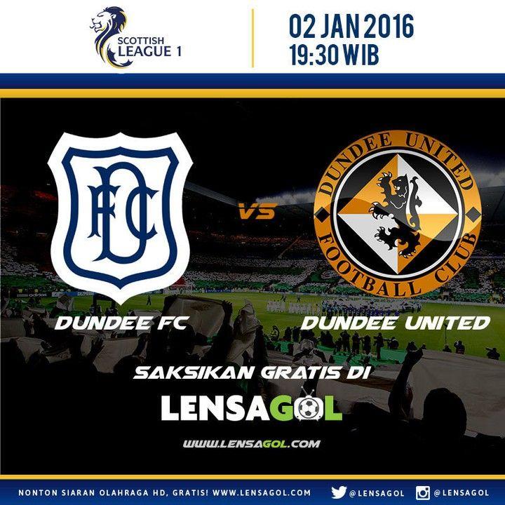 SCOTTISH LEAGUE 1 02 JANUARI 2016 | 19:30 WIB  DUNDEE FC -vs- DUNDEE UNITED…