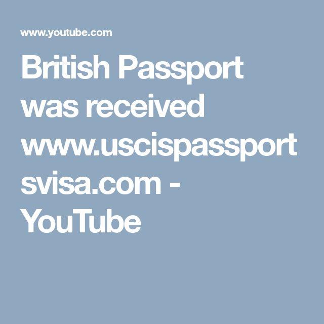 British Passport was received www.uscispassportsvisa.com - YouTube