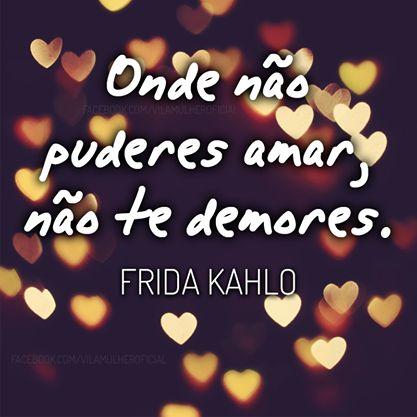 Nao é Frida Kahlo!!                                                                                                                                                      Mais