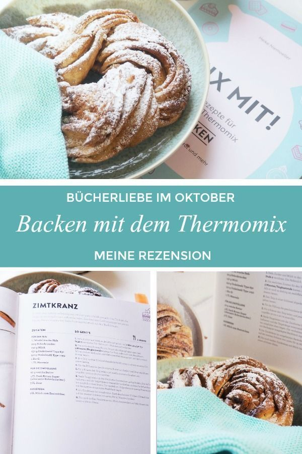 Bucherliebe Im Oktober Zimtkranz Ein Thermomix Backbuch Und Liebe Grusse Ordnungsliebe Thermomix Rezepte Backen