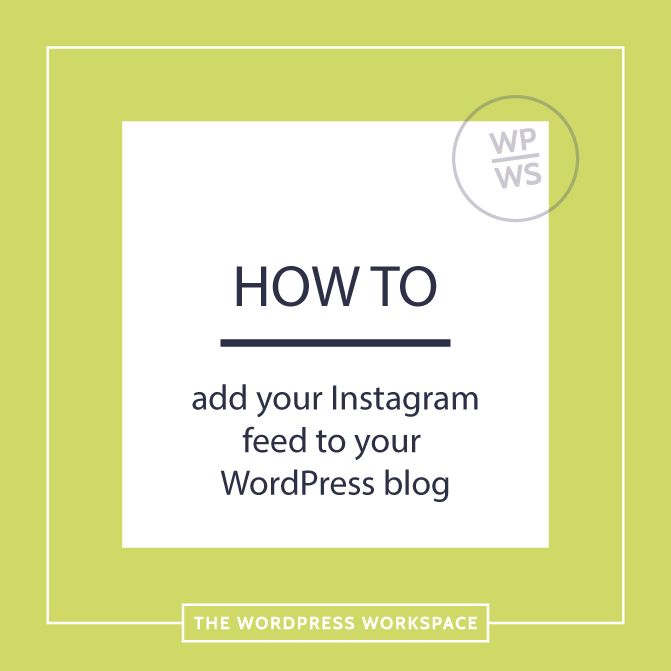 How to add your Instagram feed to your WordPress blog